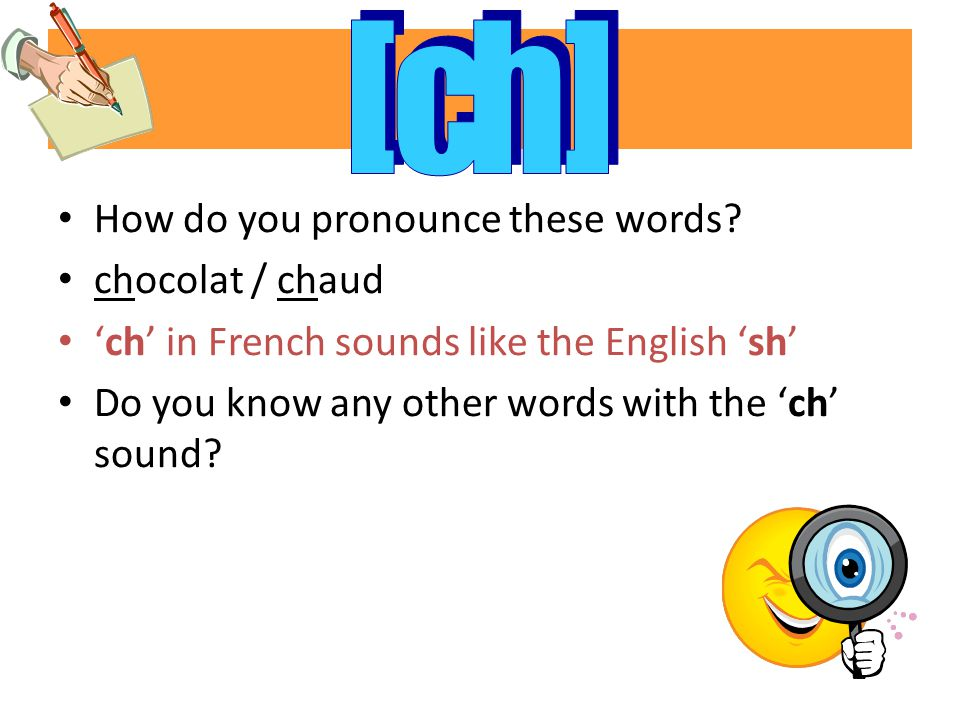 [ ch ] How do you pronounce these words chocolat / chaud